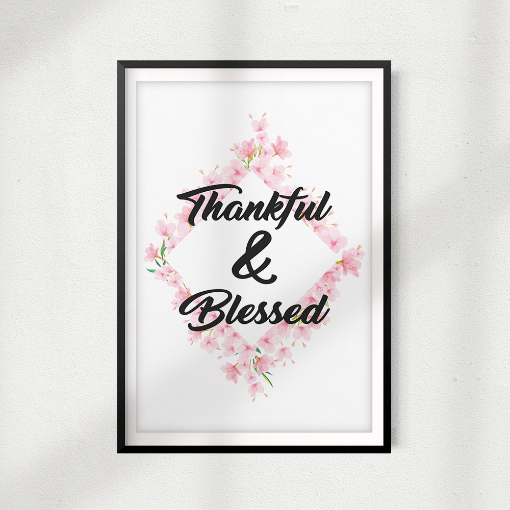 Thankful & Blessed UNFRAMED Print Home Décor, Quote Wall Art
