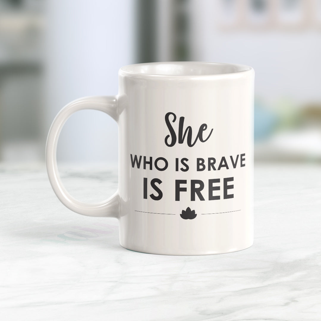 She Who Is Brave Is Free Coffee Mug