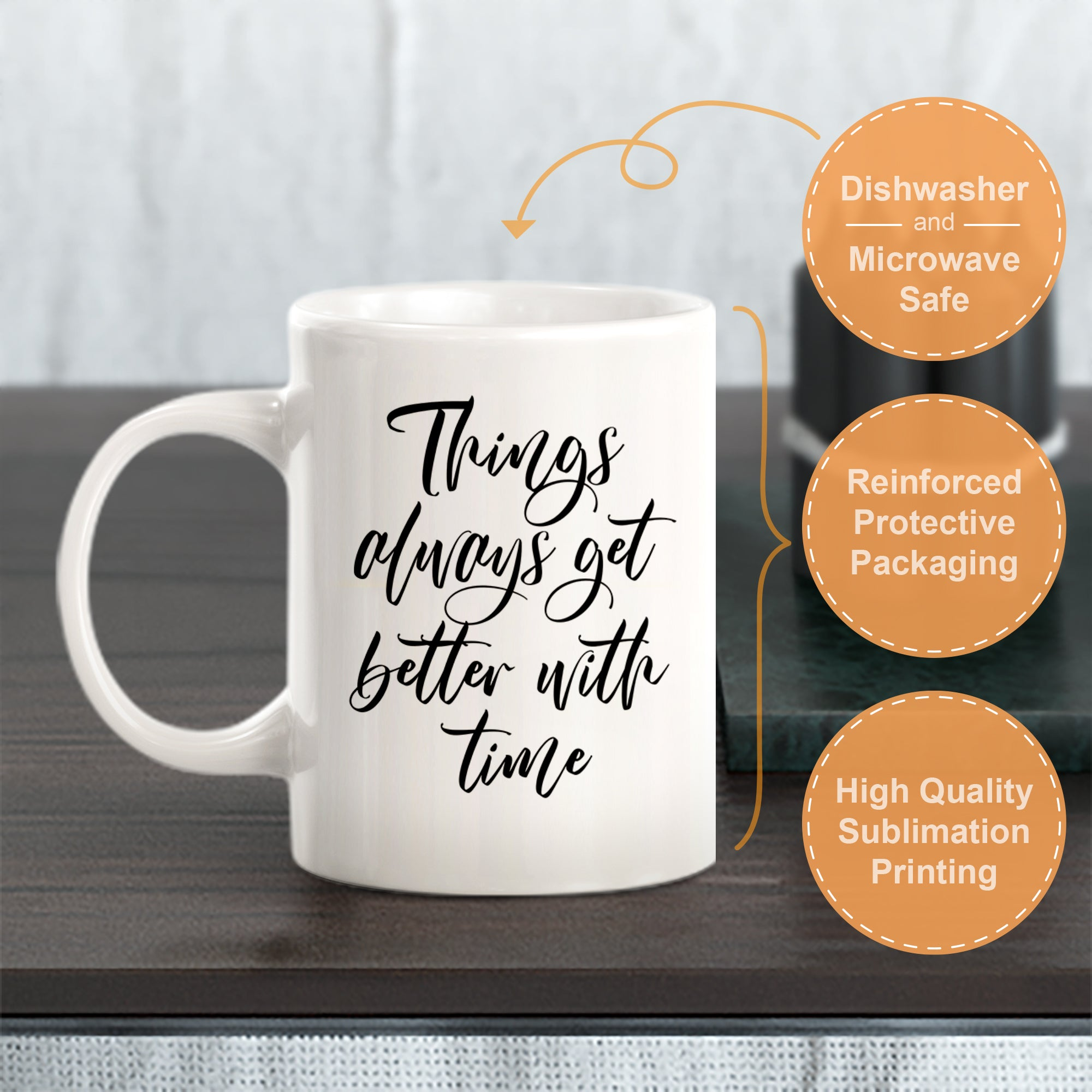 Things Always Get Better With Time Coffee Mug
