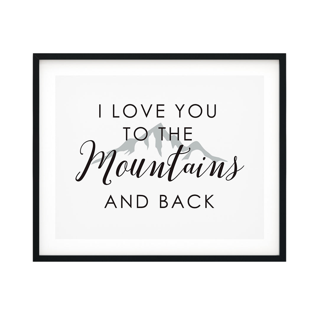 I Love You To The Mountains And Back UNFRAMED Print Inspirational Wall Art