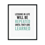Lessons In Life Will Be Repeated Until They Are Learned UNFRAMED Print Motivational Decor Wall Art