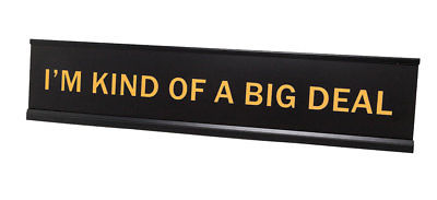 "I'm Kind Of A Big Deal 2""x10"" Novelty Nameplate Desk Sign"