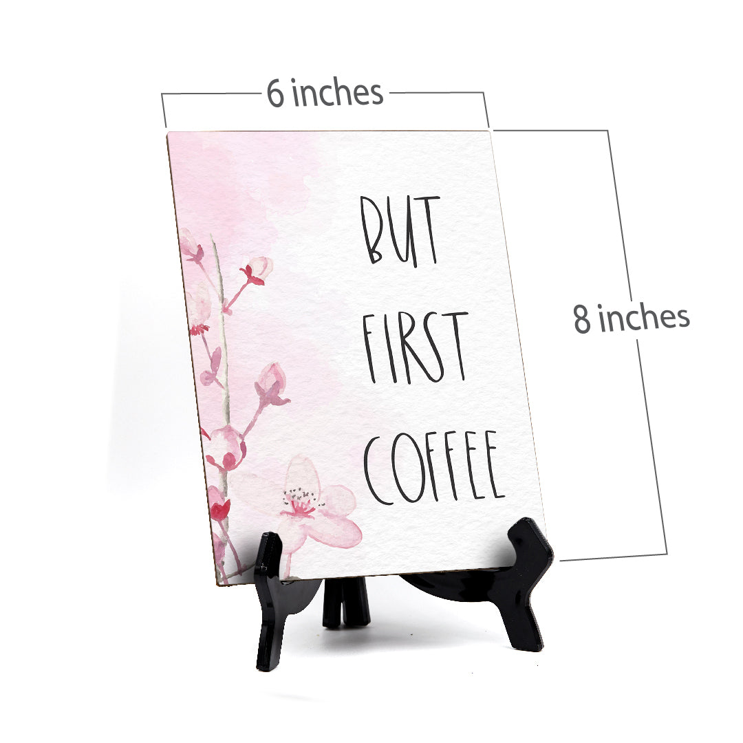 "But First Coffee Table Sign with Easel, Floral Vine Design (6 x 8"")"