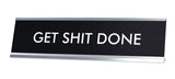 GET SHIT DONE Novelty Desk Sign