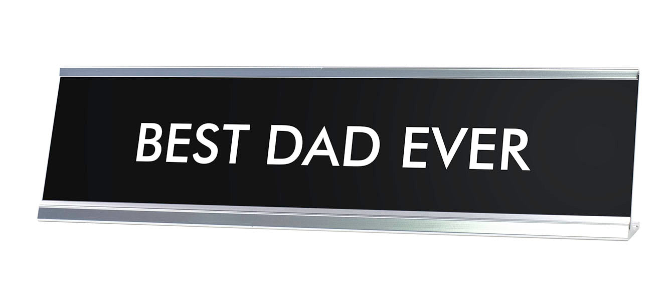 BEST DAD EVER Novelty Desk Sign