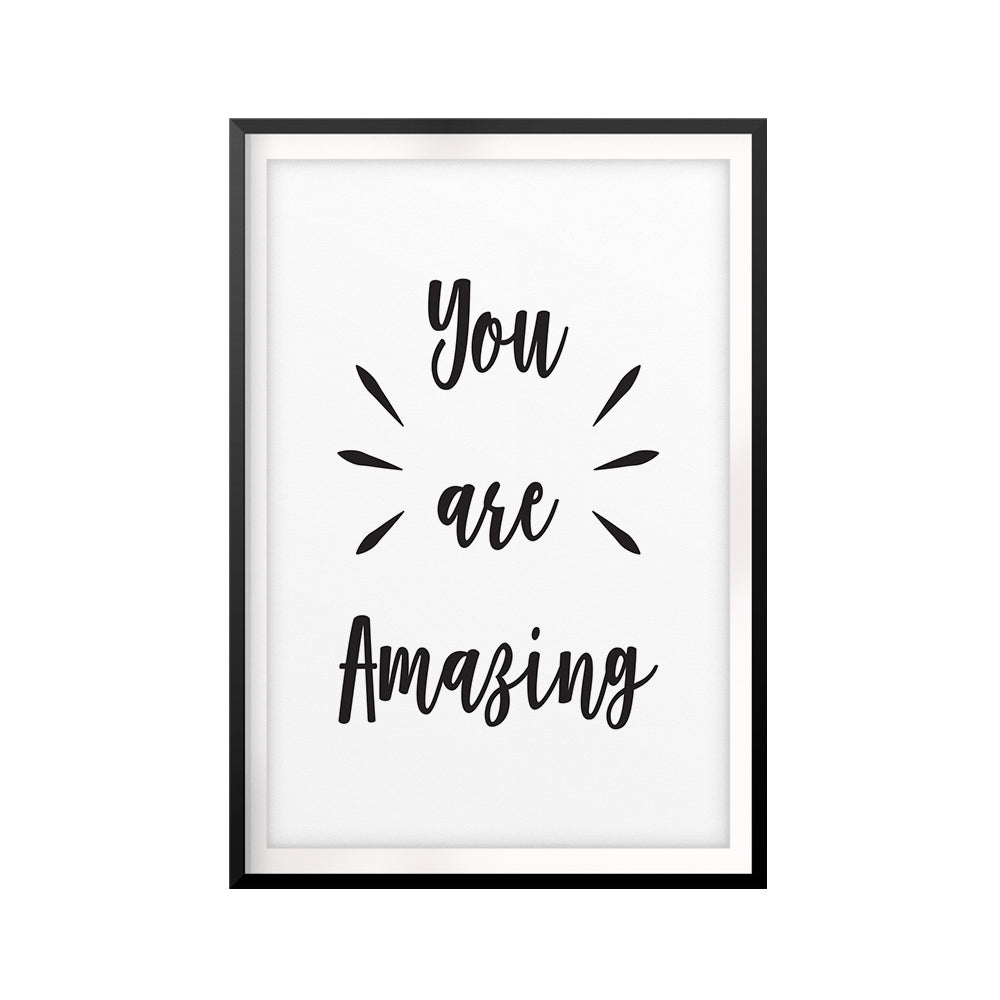 You Are Amazing UNFRAMED Print Quote Wall Art