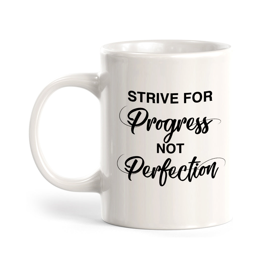 Strive For Progress Not Perfection Coffee Mug