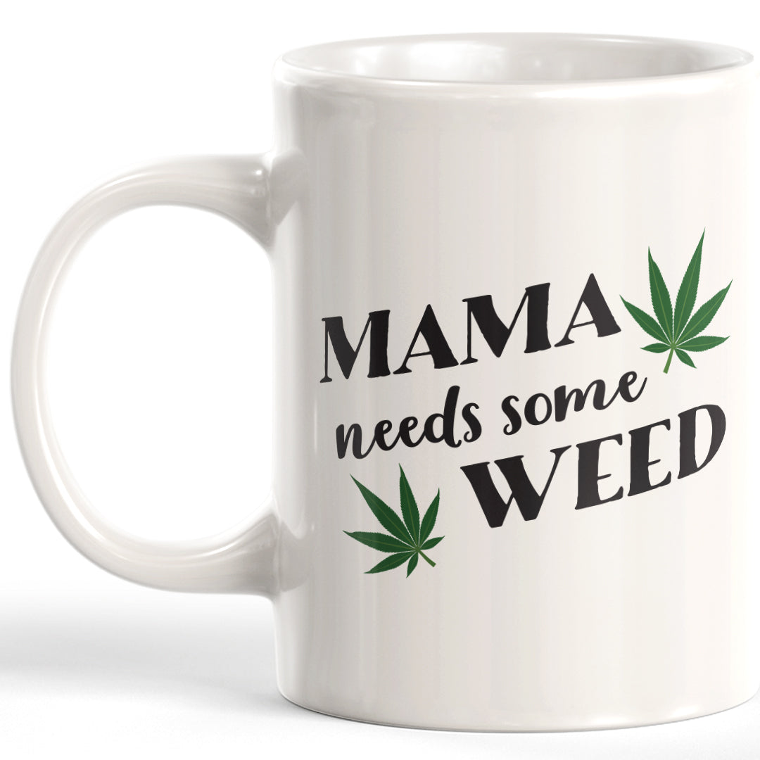 Mama Needs Some Weed Coffee Mug