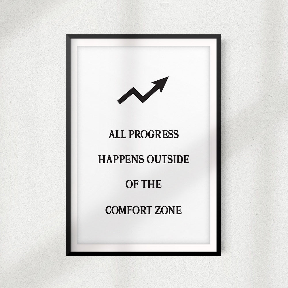 All Progress Happens Outside Of The Comfort Zone UNFRAMED Print Quote Wall Art