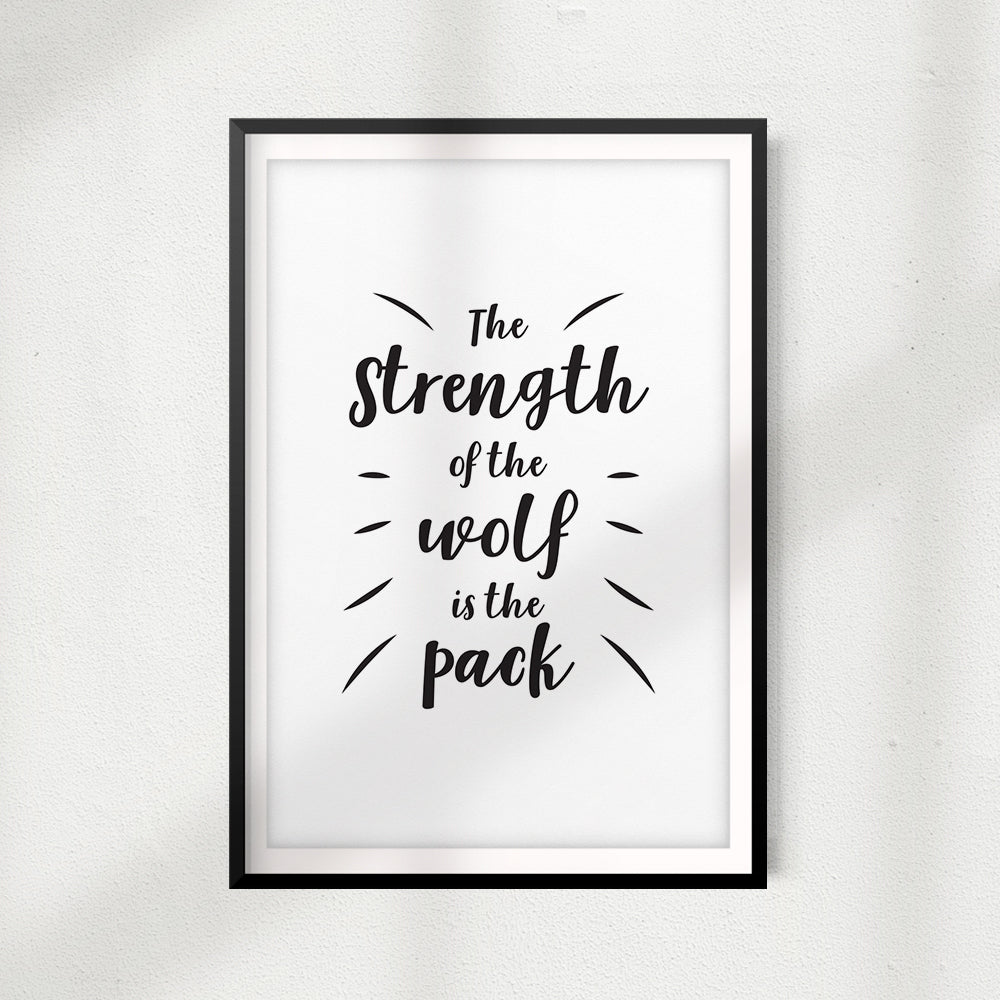 The Strength Of The Wolf Is The Pack UNFRAMED Print Quote Wall Art