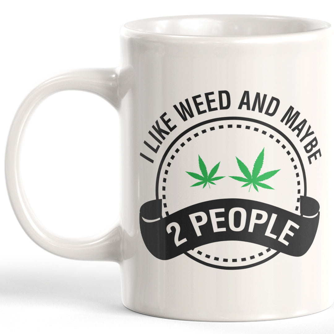 I Like Weed And Maybe Two People Coffee Mug