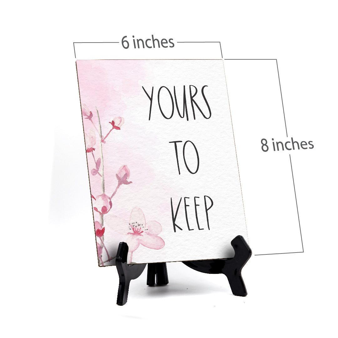 "Yours To Keep Table Sign with Easel, Floral Vine Design (6 x 8"")"