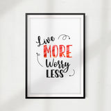 Live More Worry Less UNFRAMED Print Home Décor, Quote Wall Art