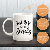 Just Here For The Snacks Coffee Mug