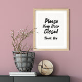 Please Keep Door Closed Thank You UNFRAMED Print Business & Events Decor Wall Art
