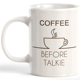 Coffee Before Talkie Coffee Mug