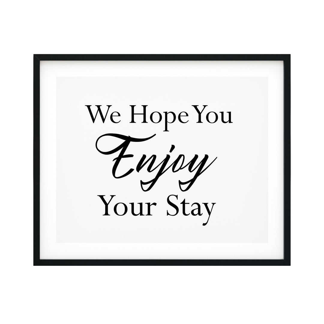 We Hope You Enjoy Your Stay UNFRAMED Print Business & Events Decor Wall Art