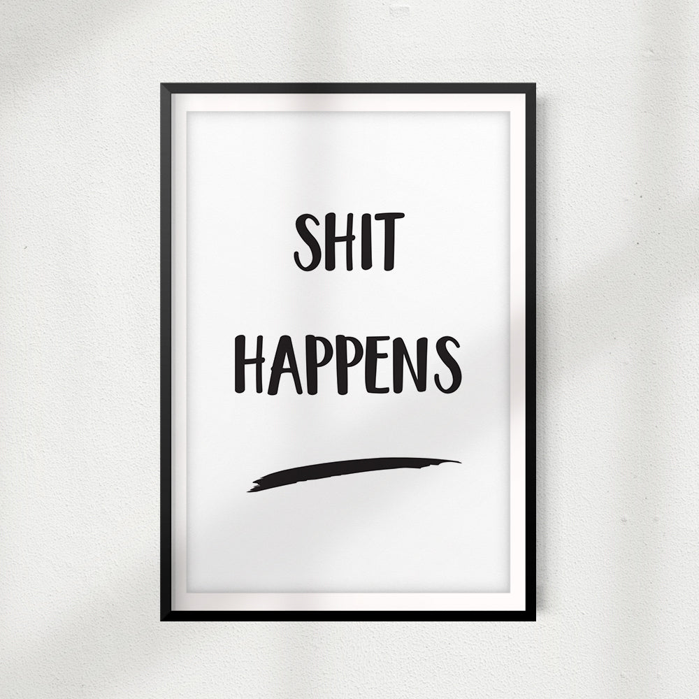Shit Happens UNFRAMED Print Home Décor, Bathroom Wall Art