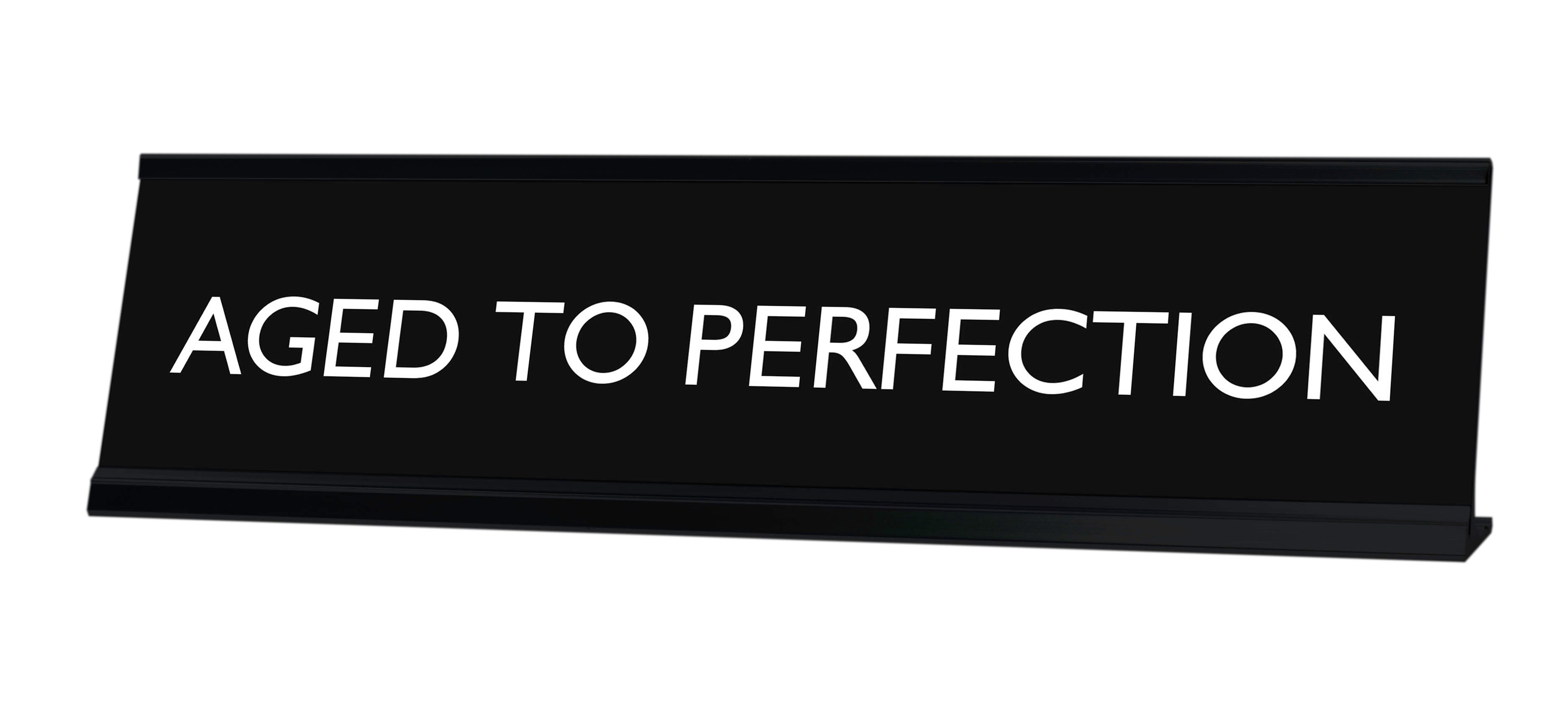 AGED TO PERFECTION Novelty Desk Sign
