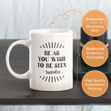 Be As You Wish To Be Seen - Socrates Coffee Mug