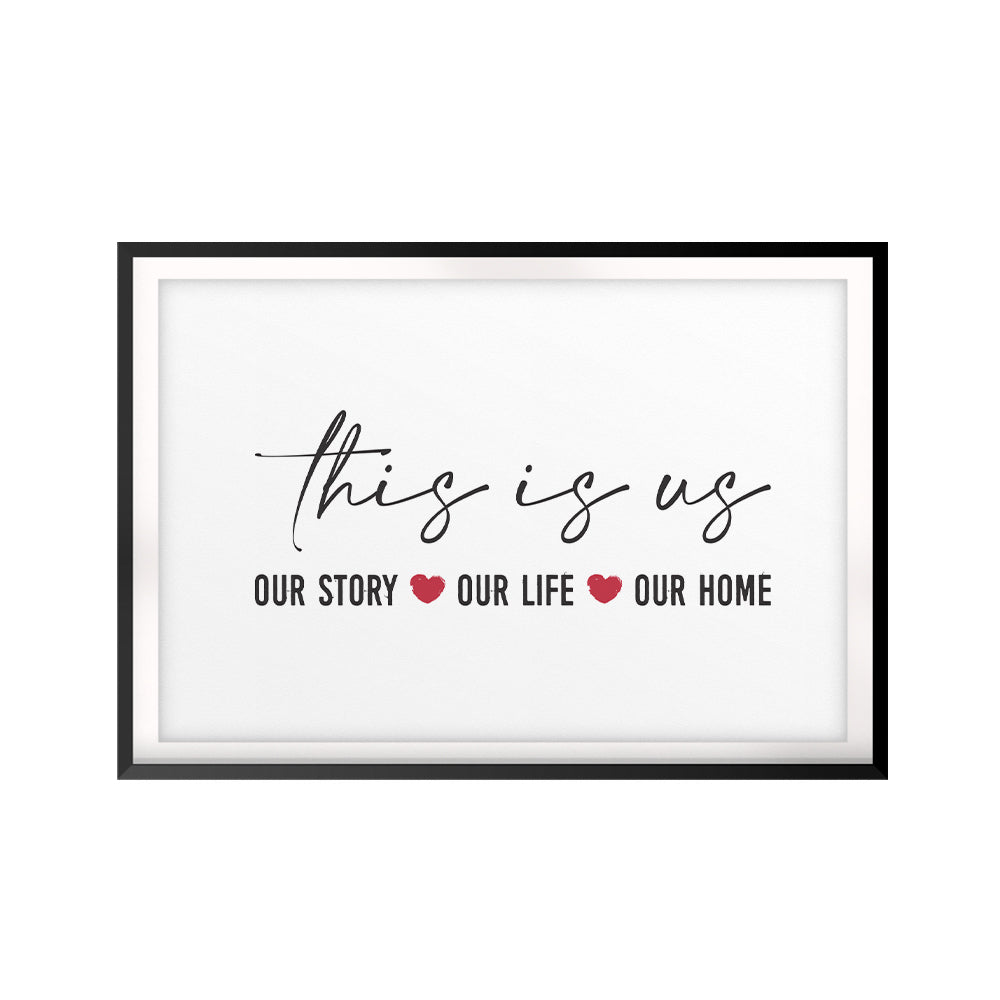This Is Us, Our Story, Our Life, Our Home UNFRAMED Print Home Decor Wall Art