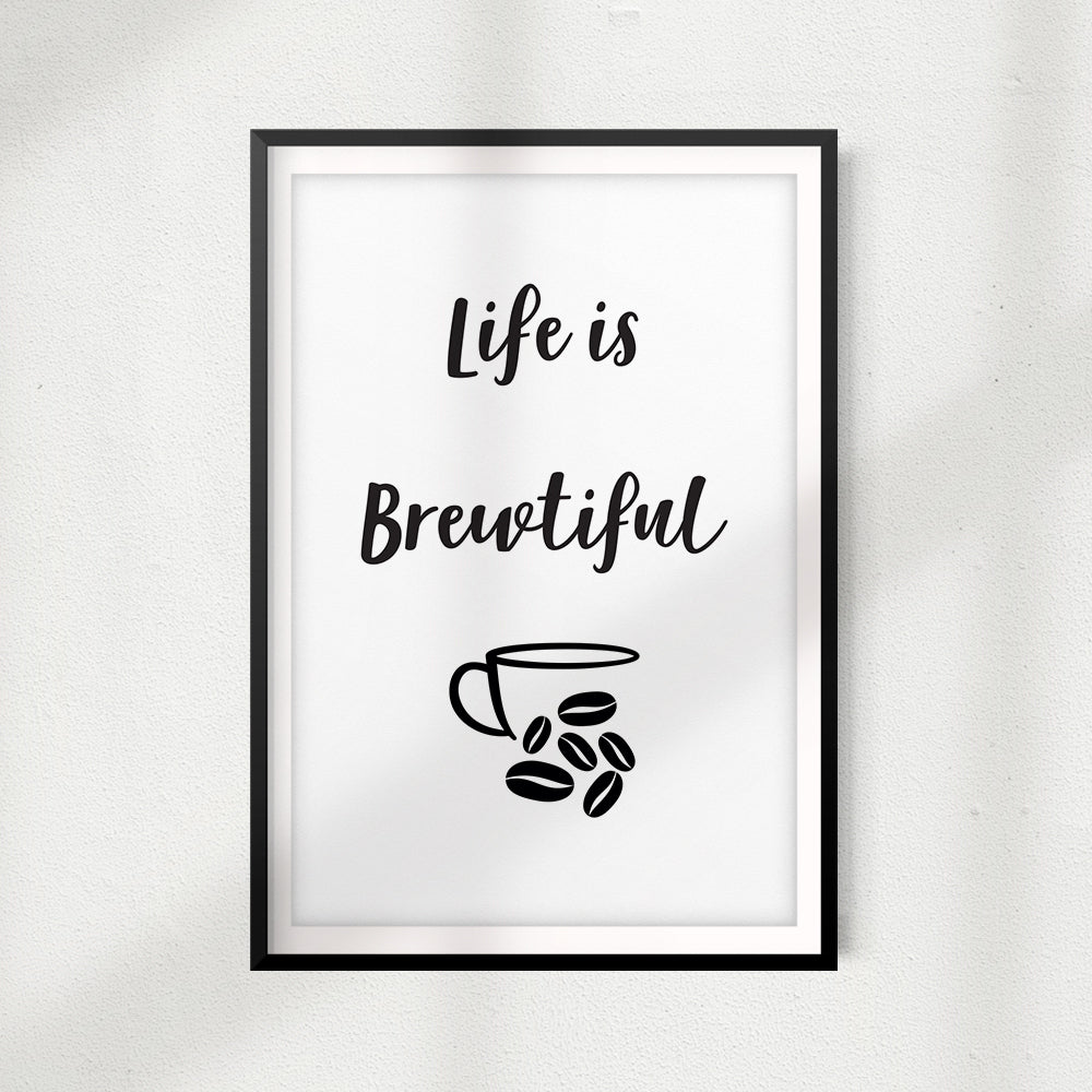 Life is Brewtiful UNFRAMED Print Home Décor, Coffee Wall Art