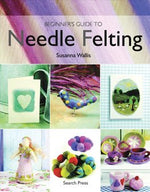 Load image into Gallery viewer, Beginner's Guide to Needle Felting Book by Susanna Wallis