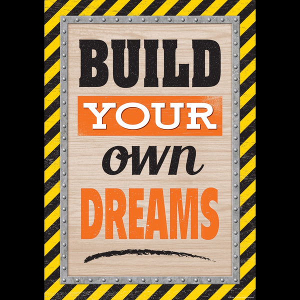 "BUILD YOUR OWN DREAMS POSTER 13"" X 19"""