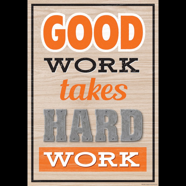 "GOOD WORK TAKE HARD ... POSTER 13"" X 19"""