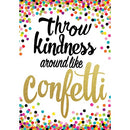 CONFETTI POSITIVE POSTER THROW KINDNESS AROUND LIK