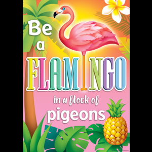 BE A FLAMINGO IN A... POSTER
