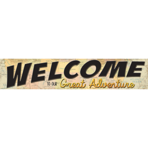 TRAVEL THE MAP WELCOME TO OUR... BANNER 8''X39''