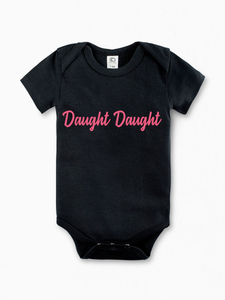 Daught Daught Baby Onesie