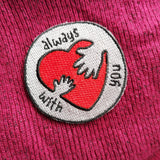 Always With You Iron on Patch