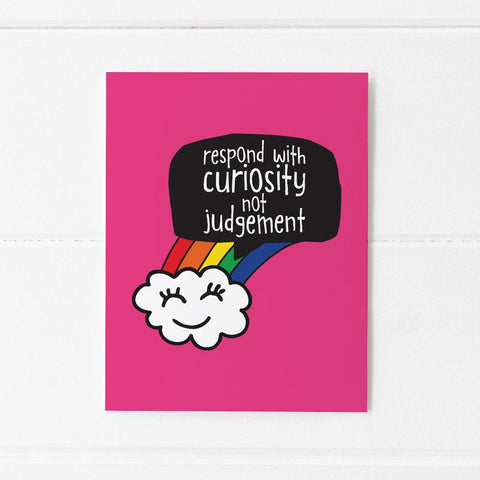 Mini A5 print - Curiosity not Judgement - Rainbow - colourful quote print - the-poppy-lane
