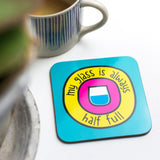 Optimist View Glass Half Full Coaster - the-poppy-lane