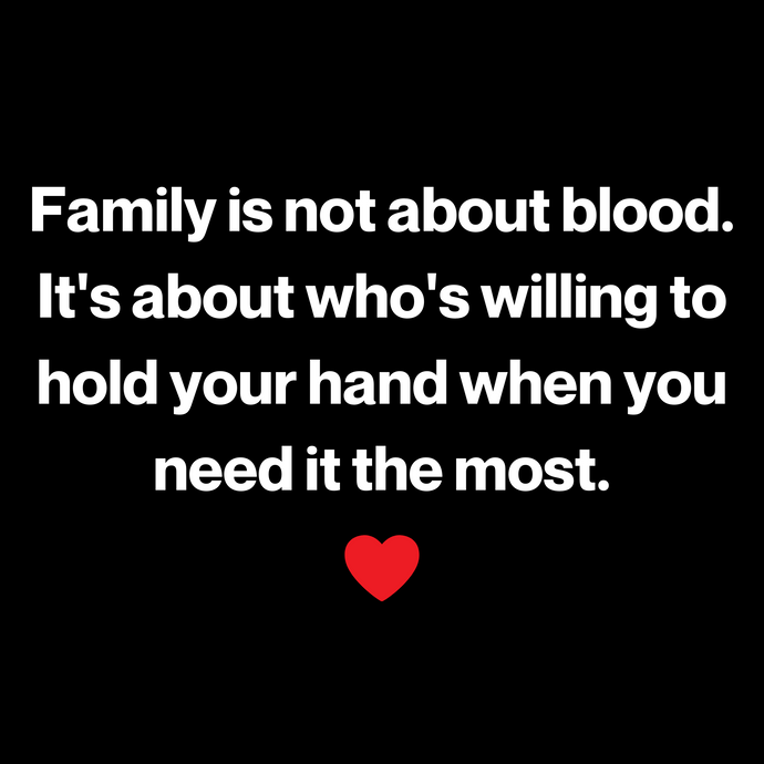 Family is not about blood ❤️🙏