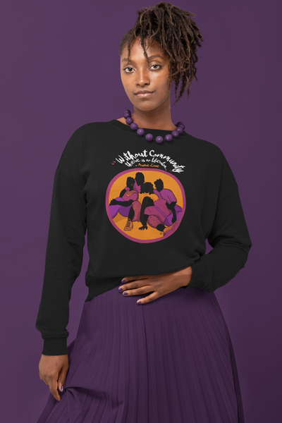 Without Community There is No Liberation Unisex Sweatshirt
