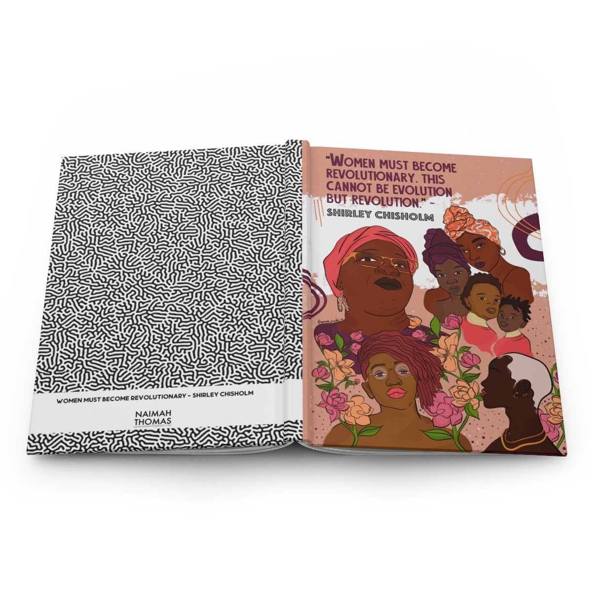 "'Women must become revolutionary. This cannot be evolution but revolution."" - Shirley Chisholm Hardcover Journal Matte"