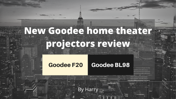 Goodee home theater projectors review