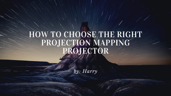 How to choose the right projection mapping projector