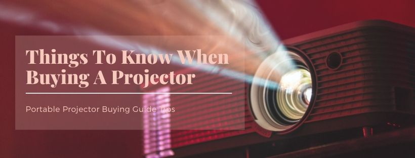 Things To Know When Buying A Projector