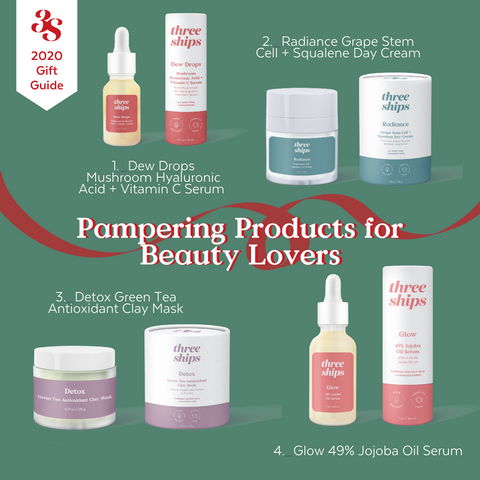 Pampering Products for Beauty Lovers Three Ships 2021