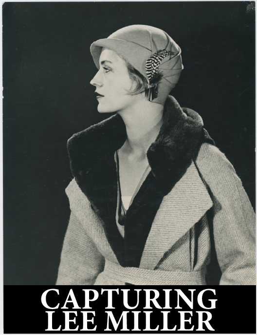 CAPTURING LEE MILLER
