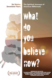 WHAT DO YOU BELIEVE NOW?