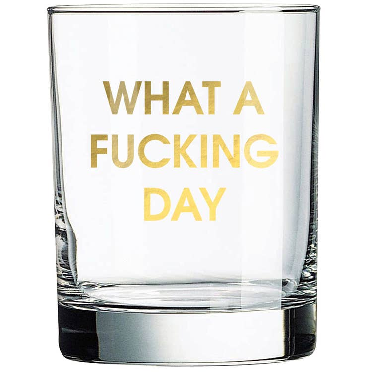 What a Fucking Day Rocks Glass