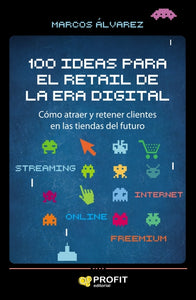 100 ideas para el retail en la era digital