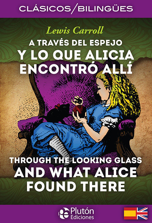 A través del espejo y lo que Alicia encontró allí - Through the looking glass and what Alice found there