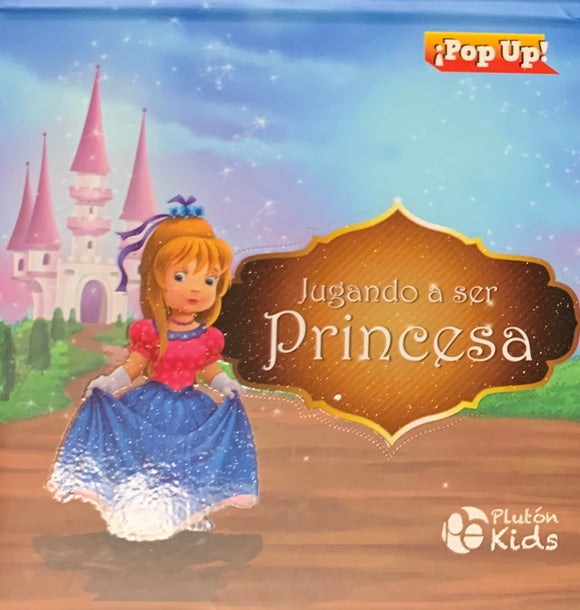 Jugando a Ser Princesa - Pop Up