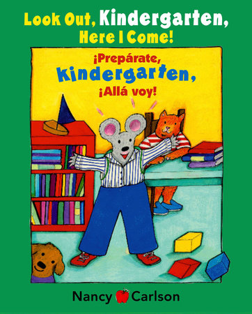 Look out, Kindergarten! Here I come!  ¡Prepárate, kindergarten!  ¡Allá voy!